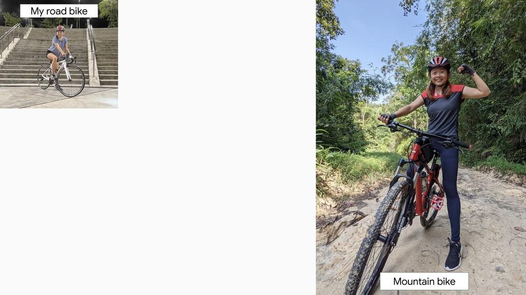 Mountain bike My road bike