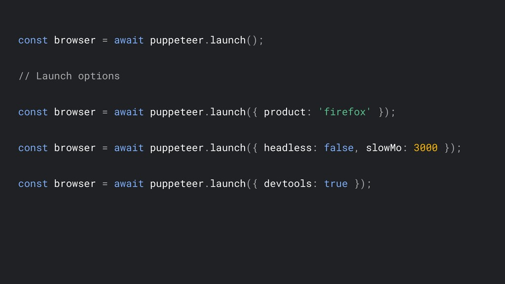 const browser = await puppeteer.launch(); // La...