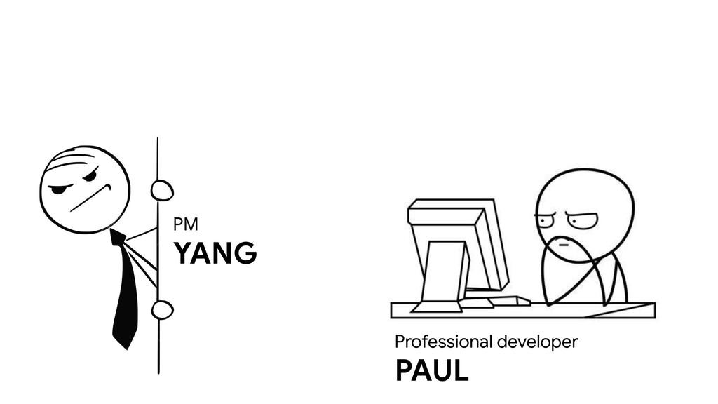 PM YANG Professional developer PAUL