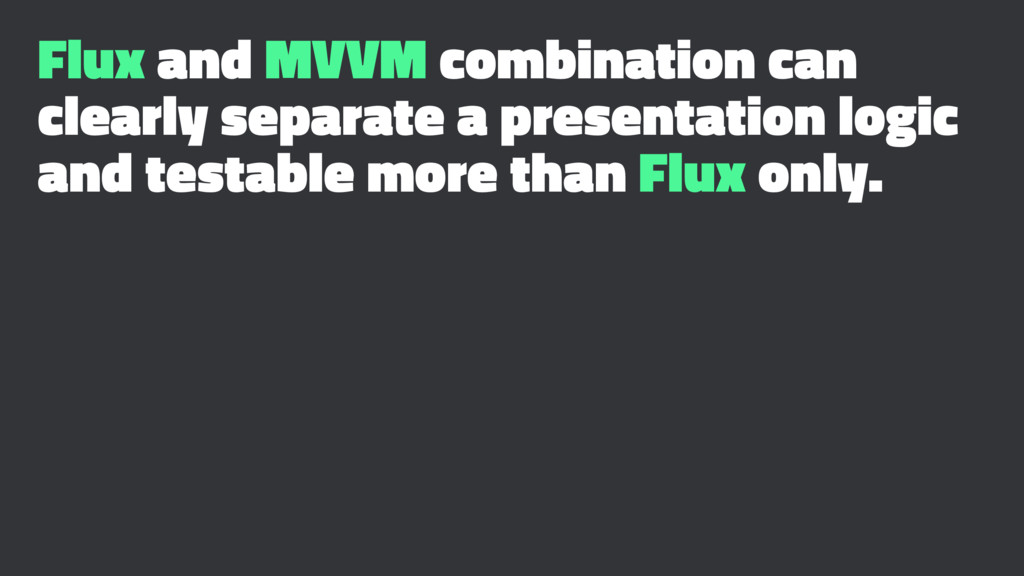 Flux and MVVM combination can clearly separate ...