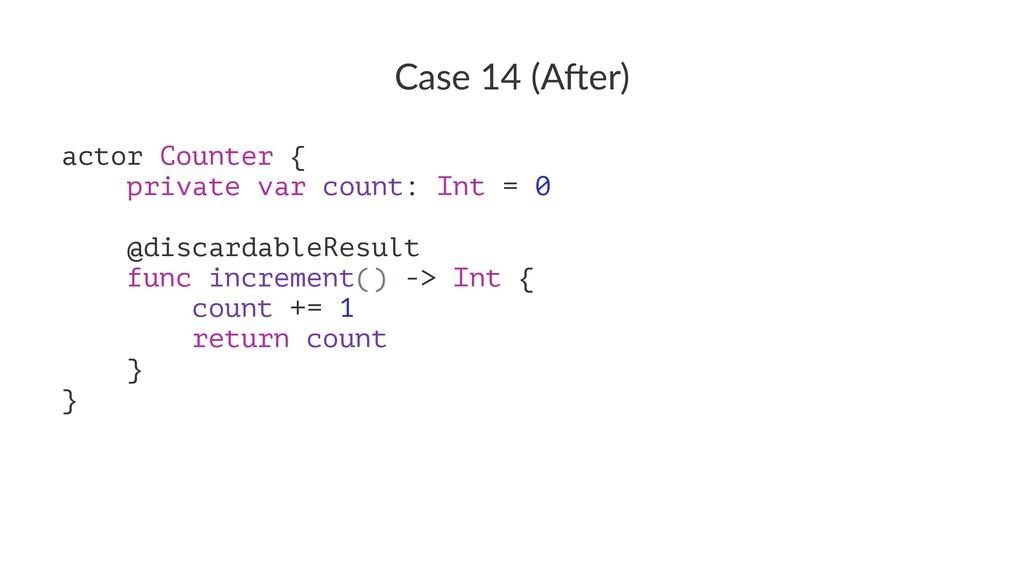Case 14 (A*er) actor Counter { private var coun...