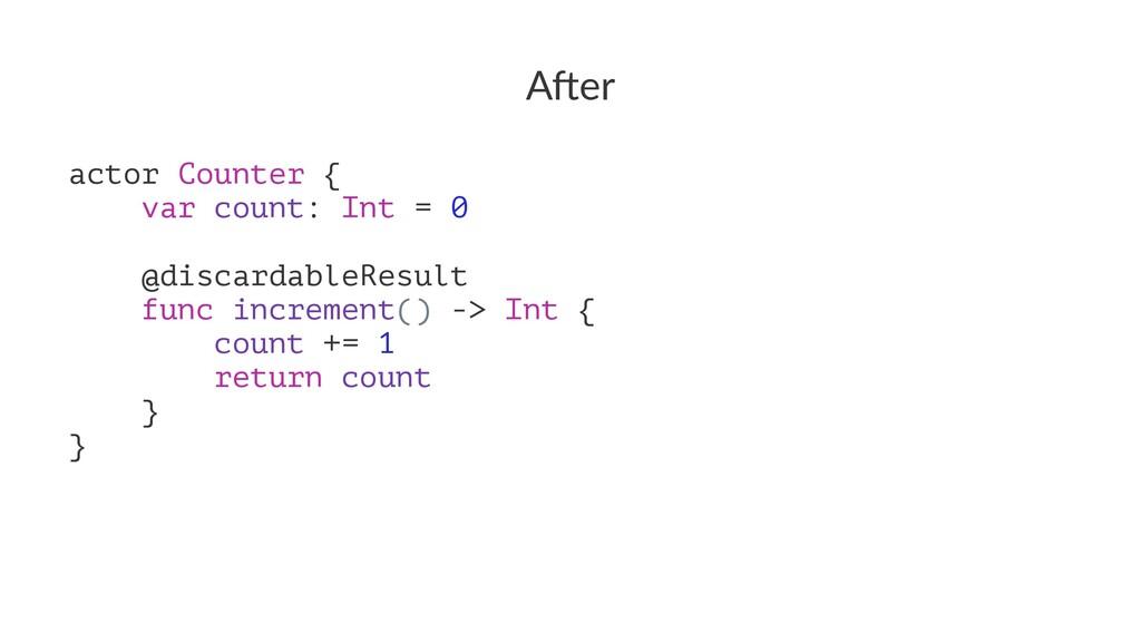 "A""er actor Counter { var count: Int = 0 @discar..."