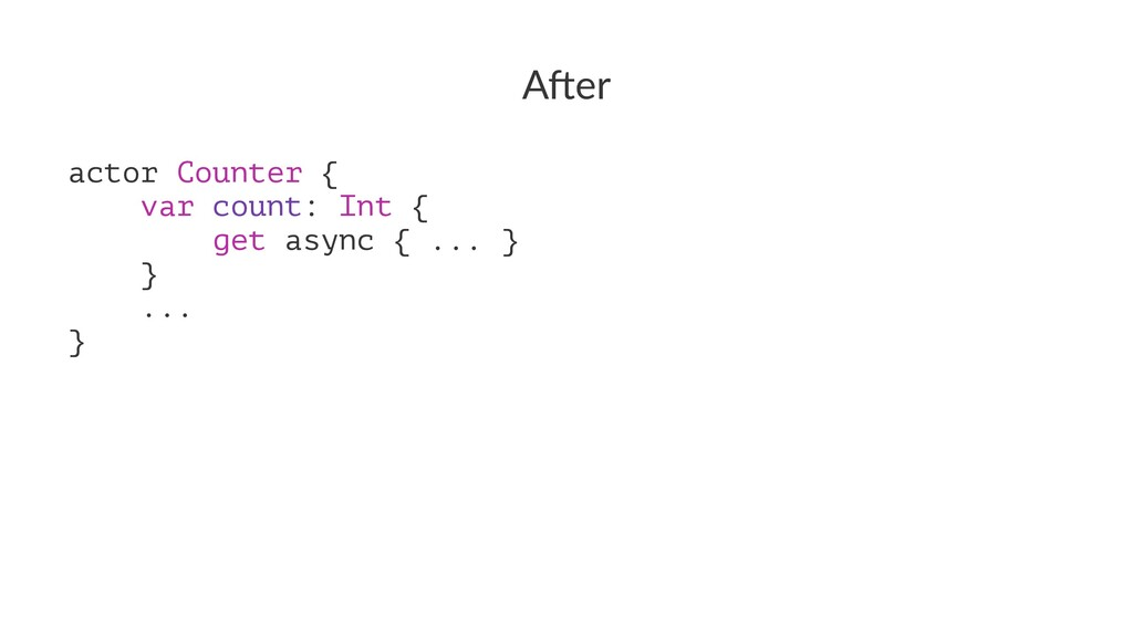 "A""er actor Counter { var count: Int { get async..."