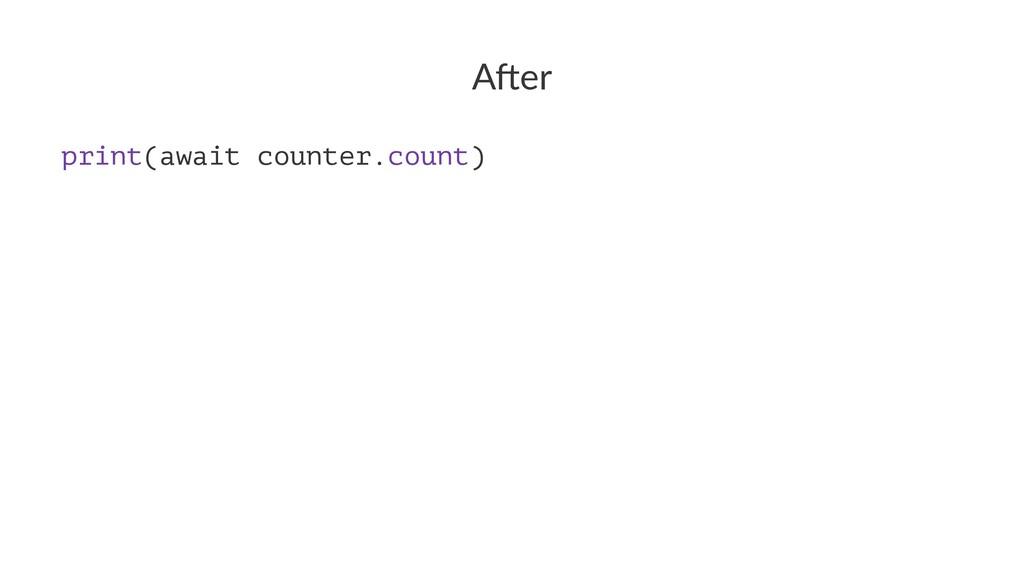 """A""""er print(await counter.count)"""