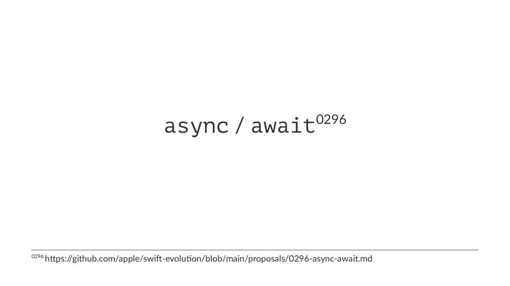 async / await0296 0296 h'ps:/ /github.com/apple...