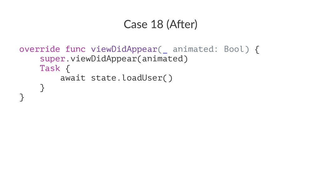 Case 18 (A*er) override func viewDidAppear(_ an...