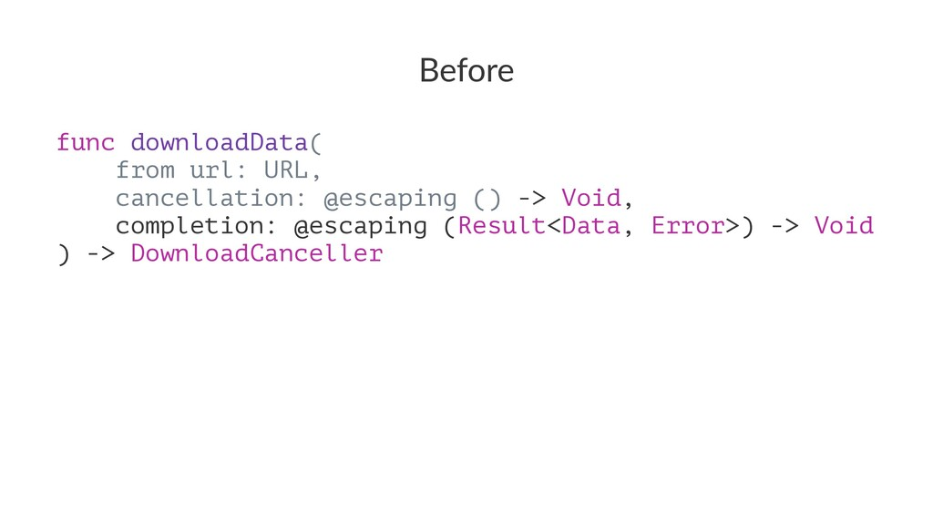 Before func downloadData( from url: URL, cancel...