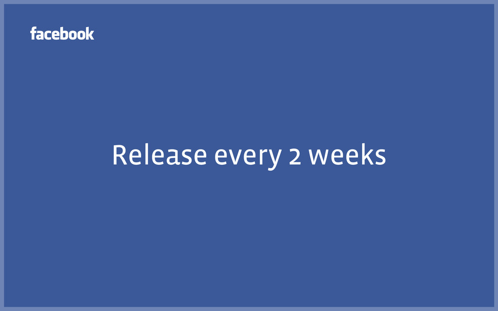 Release every 2 weeks