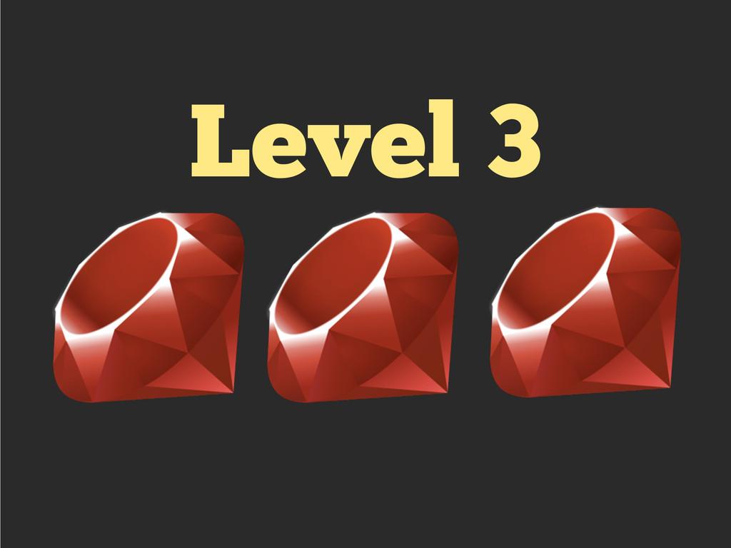 Level 3 !