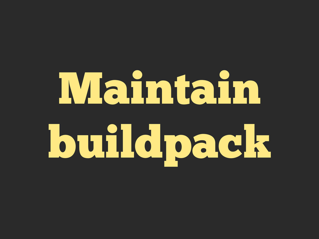 Maintain buildpack