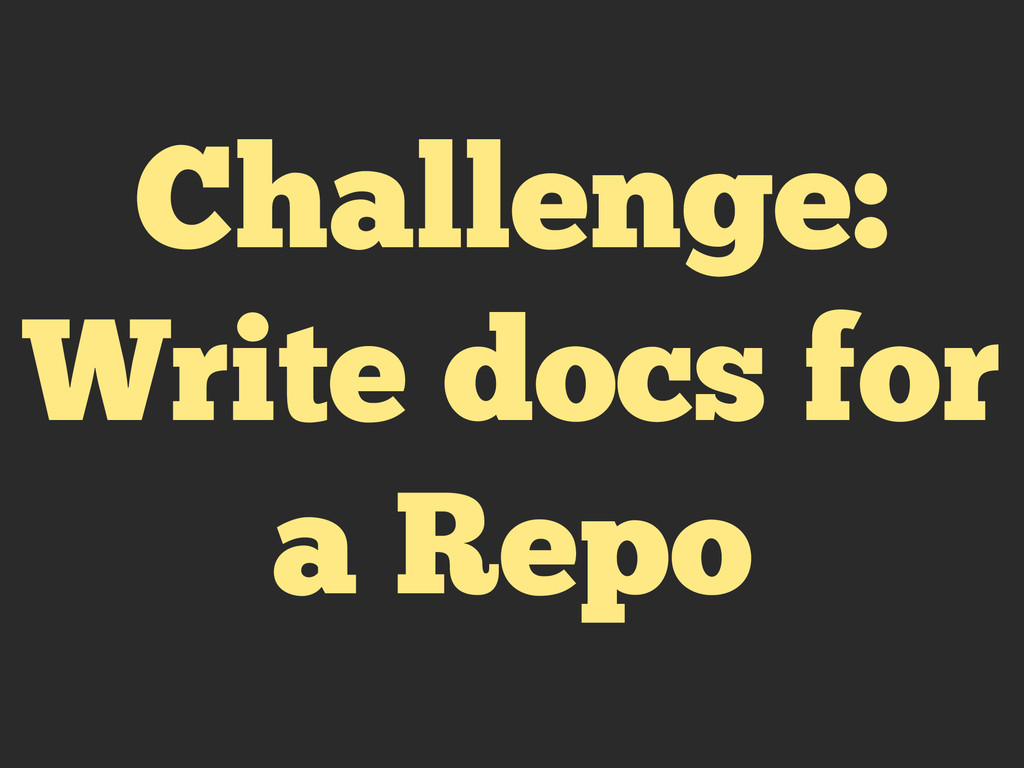 Challenge: Write docs for a Repo