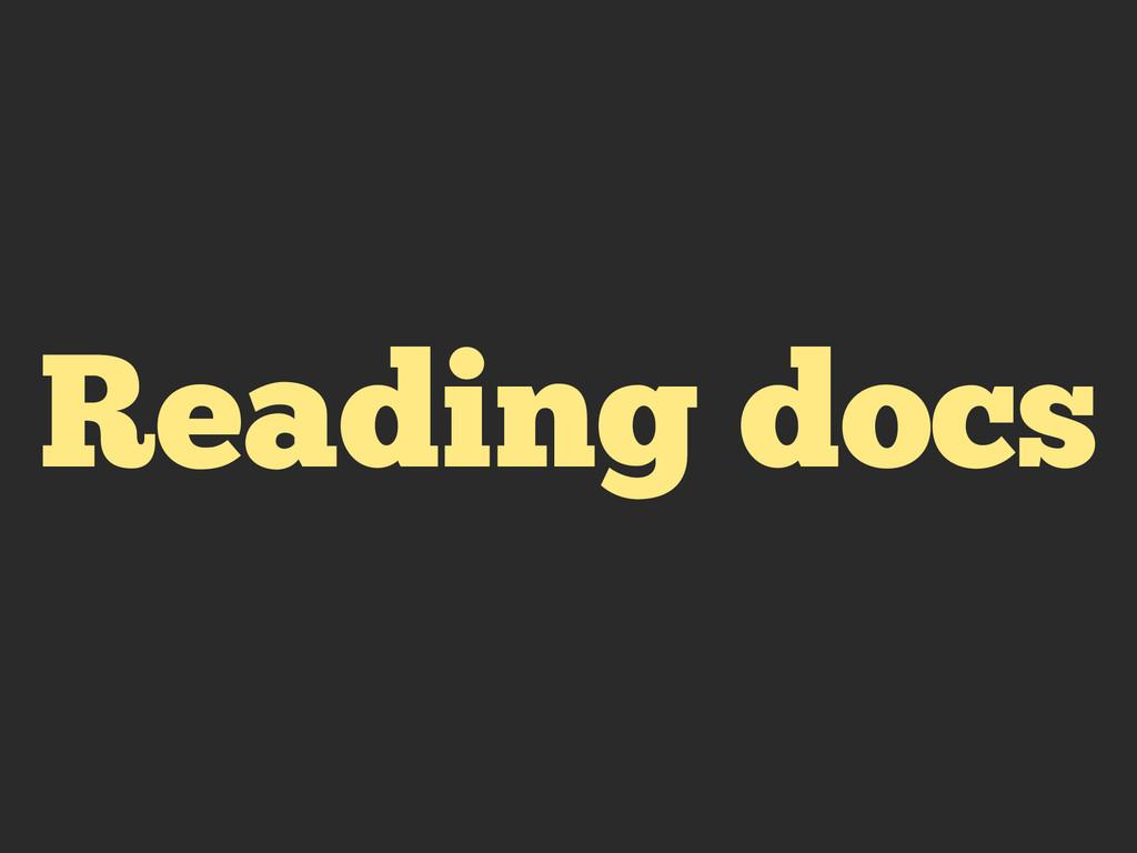 Reading docs