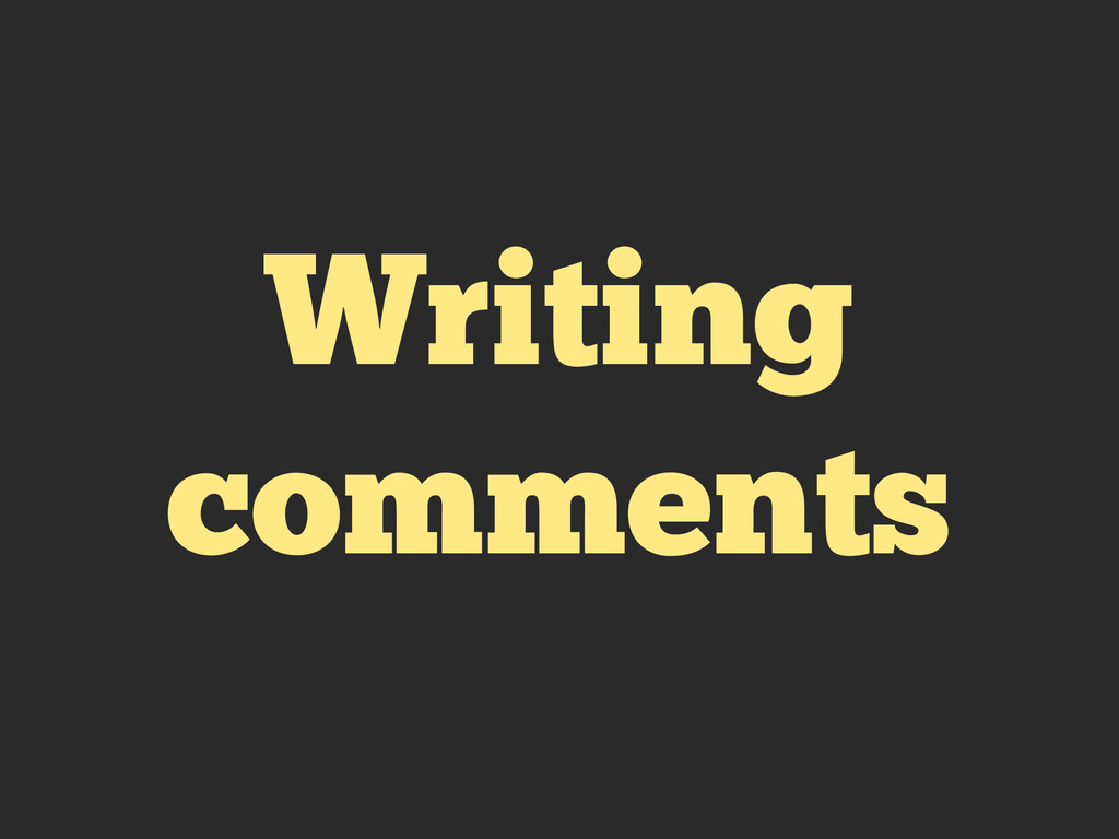 Writing comments