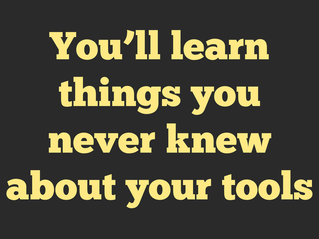You'll learn things you never knew about your t...