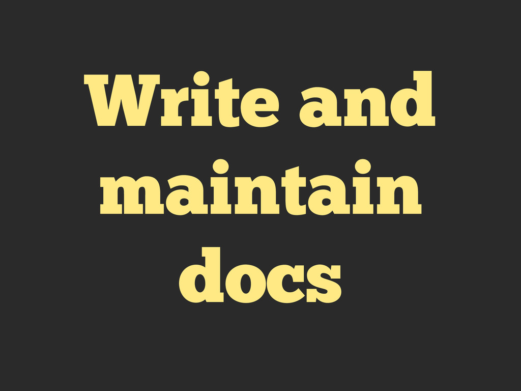 Write and maintain docs