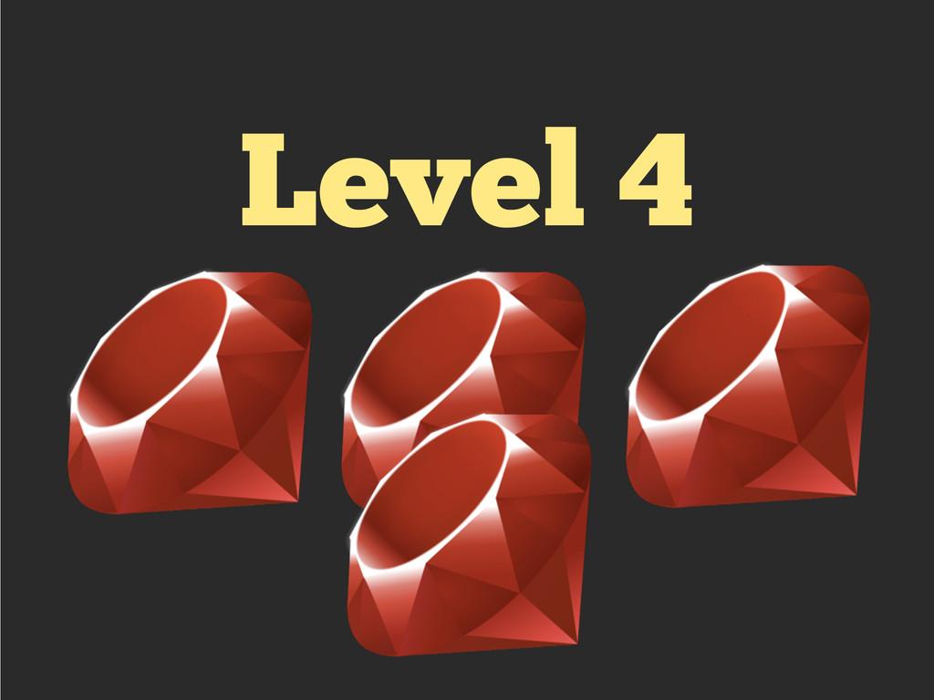 Level 4 !