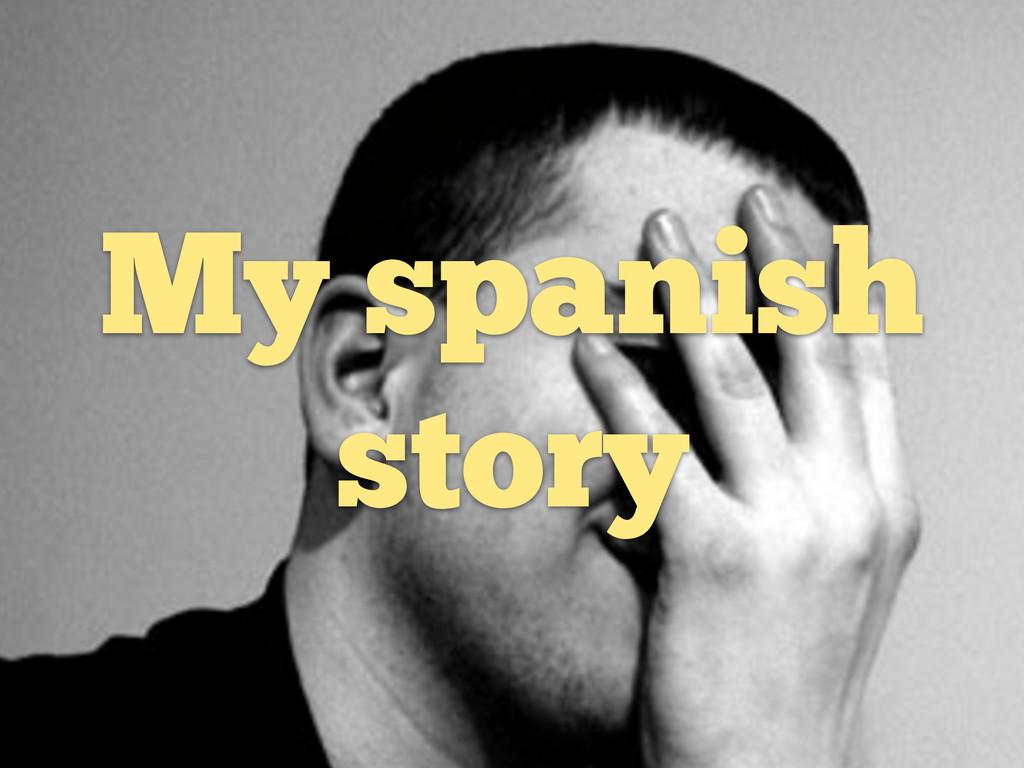 My spanish story