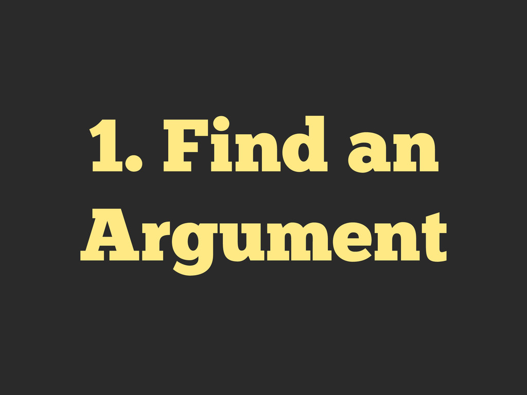 1. Find an Argument