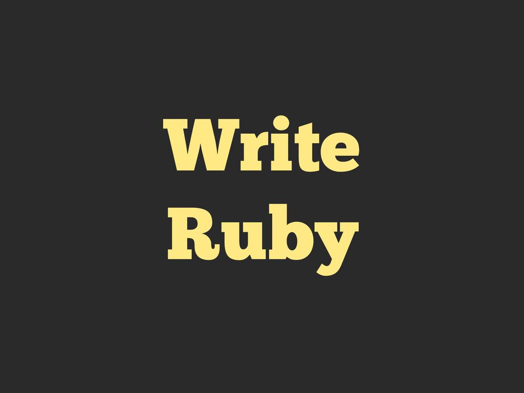 Write Ruby