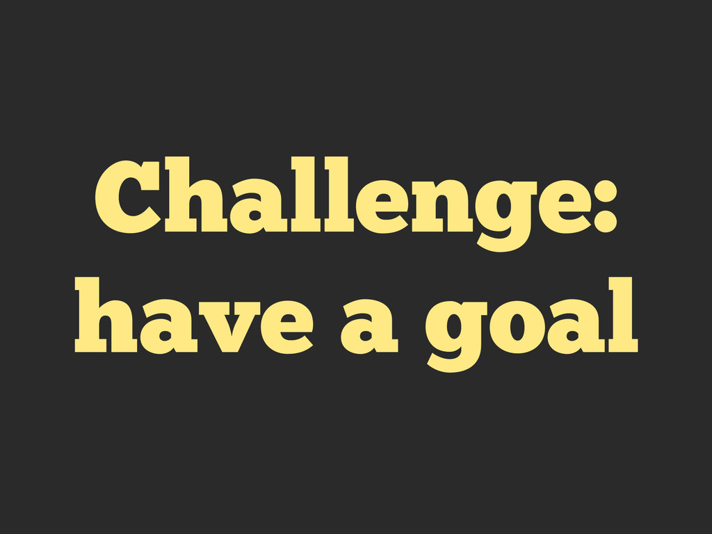 Challenge: