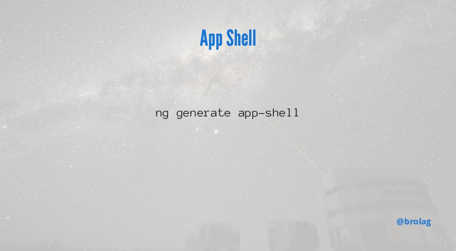 App Shell @brolag ng generate app-shell