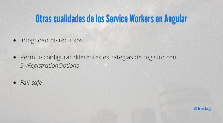 Otras cualidades de los Service Workers en Angu...