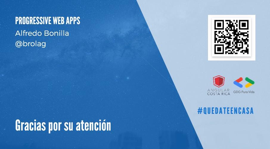 PROGRESSIVE WEB APPS Alfredo Bonilla @brolag # ...