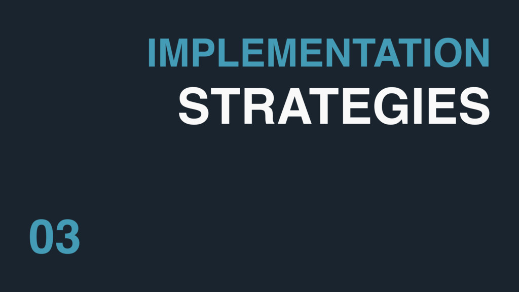IMPLEMENTATION STRATEGIES 03