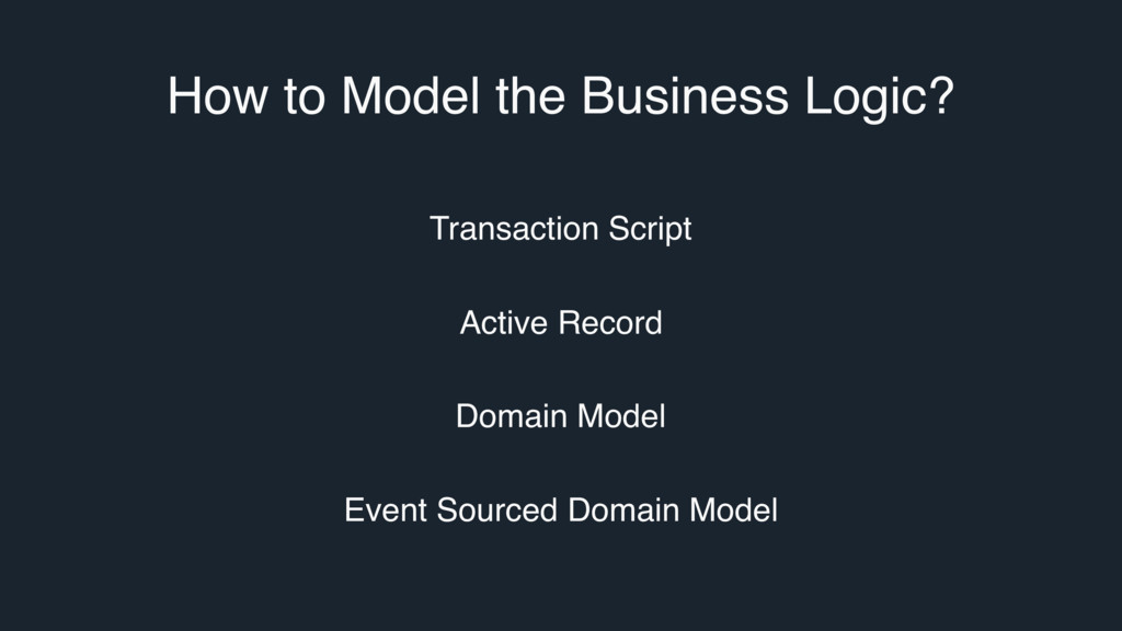How to Model the Business Logic? Transaction Sc...