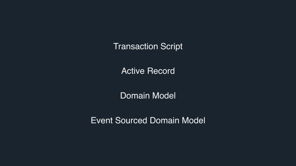 Transaction Script Active Record Domain Model E...
