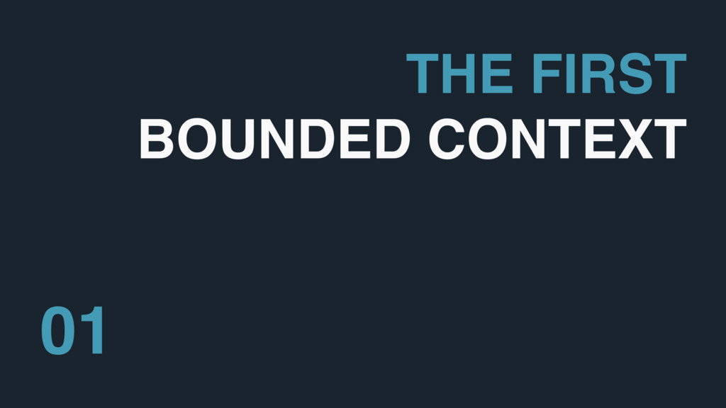 THE FIRST BOUNDED CONTEXT 01