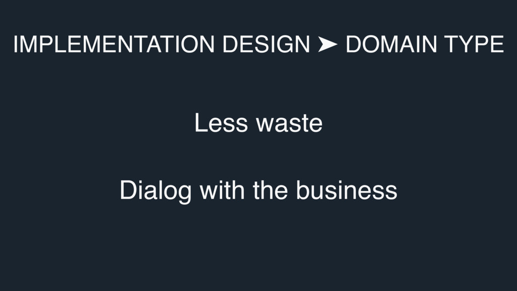 Less waste Dialog with the business IMPLEMENTAT...