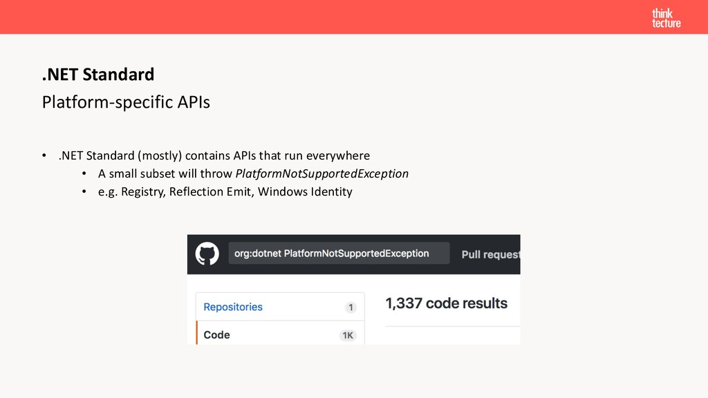 Platform-specific APIs • .NET Standard (mostly)...