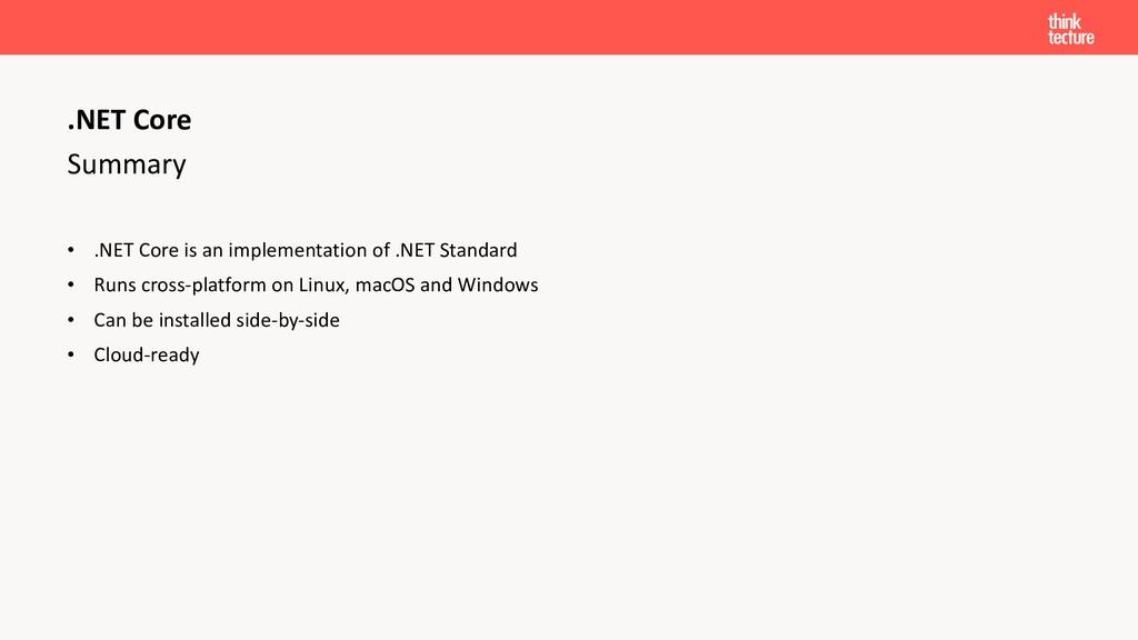 Summary • .NET Core is an implementation of .NE...