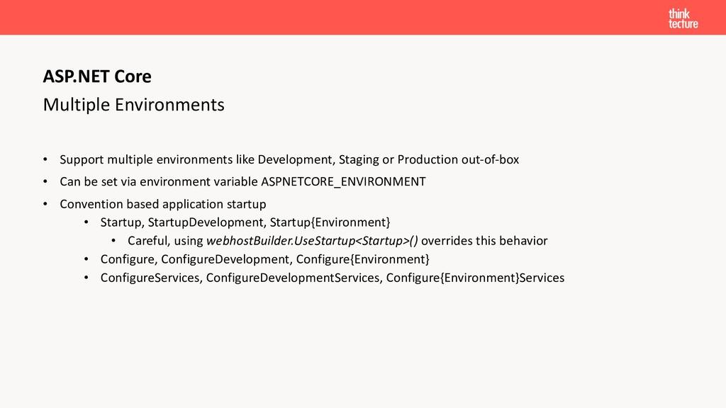 Multiple Environments • Support multiple enviro...