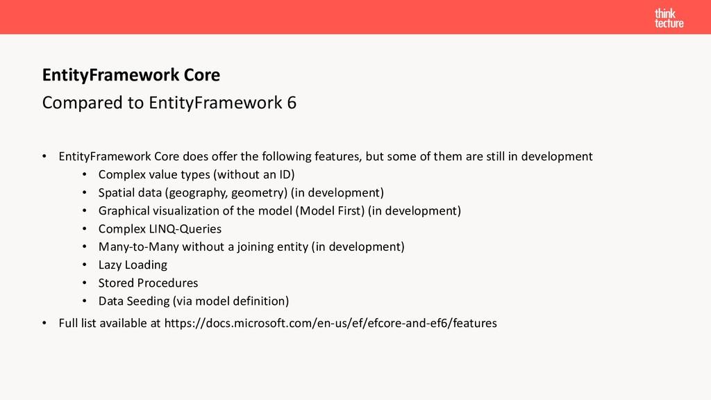 Compared to EntityFramework 6 • EntityFramework...