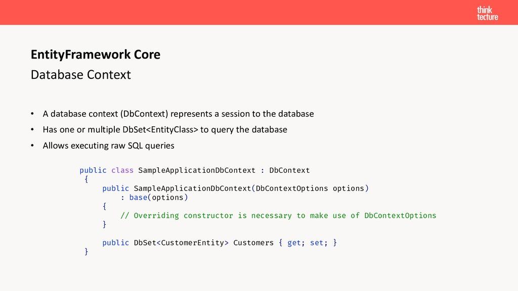 Database Context • A database context (DbContex...