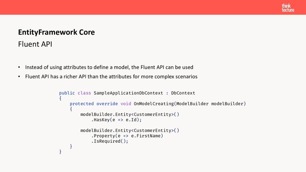 Fluent API • Instead of using attributes to def...