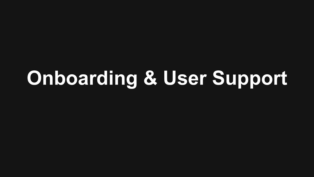 Onboarding & User Support