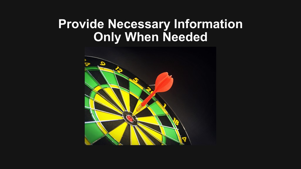 Provide Necessary Information Only When Needed