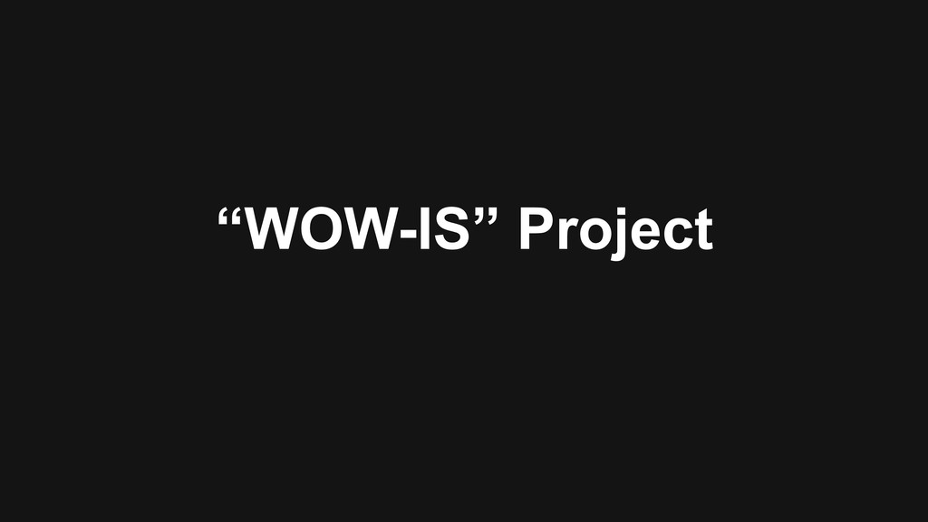 """""""WOW-IS"""" Project"""