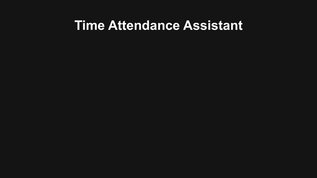 Time Attendance Assistant