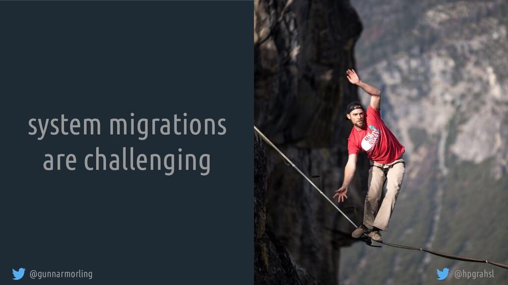@gunnarmorling @hpgrahsl system migrations are ...