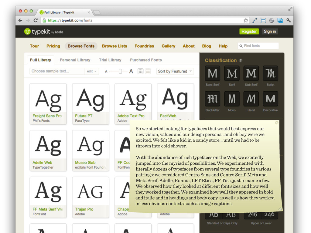 So we started looking for typefaces that would ...