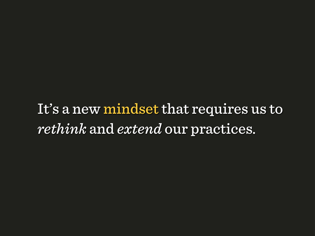It's a new mindset that requires us to rethink ...