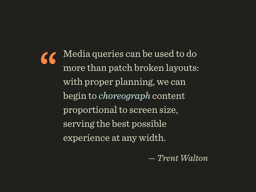 """Media queries can be used to do more than patc..."