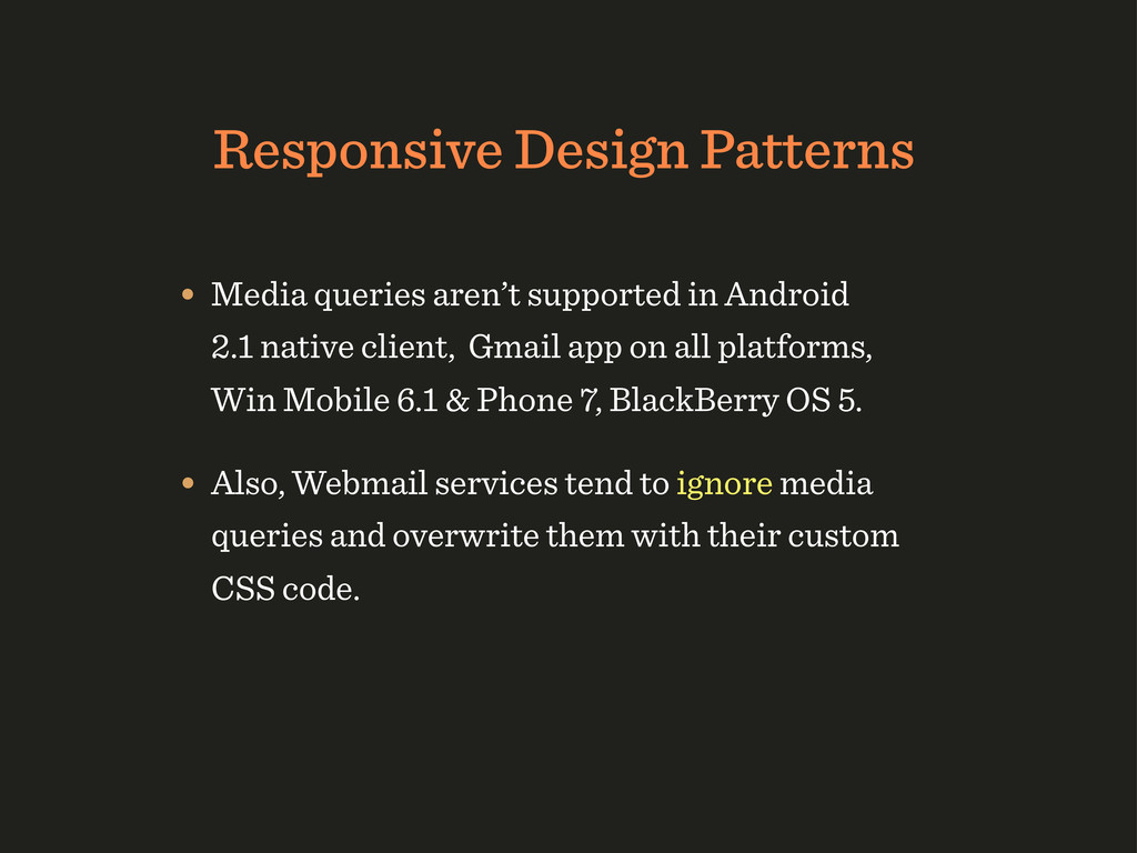 Responsive Design Patterns • Media queries aren...