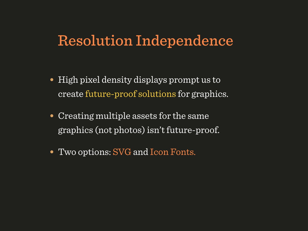 Resolution Independence • High pixel density di...