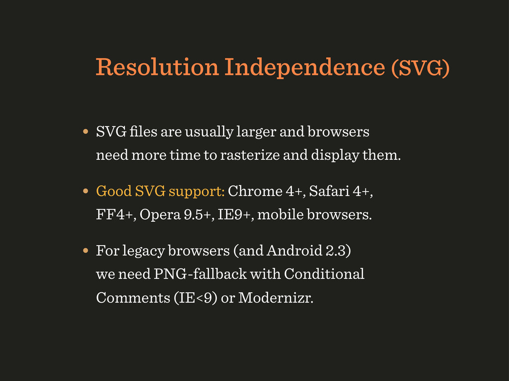 Resolution Independence (SVG) • SVG files are us...
