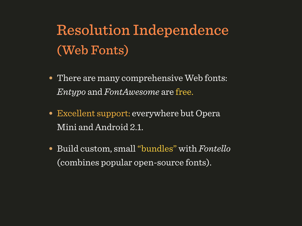Resolution Independence (Web Fonts) • There are...
